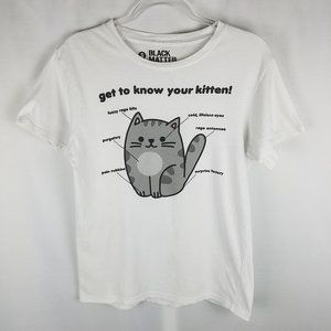 Black Matter shirt GET TO KNOW YOUR KITTEN tee S